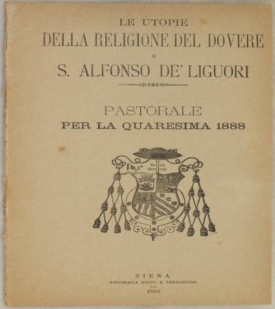 LE UTOPIE  DELLA RELIGIONE DEL DOVERE E S. ALFONSO DE LIGUORI PASTORALE  PER LA QUARESIMA 1888