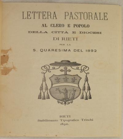 LETTERA PASTORALE AL CLERO E POPOLO DELLA CITTA E DIOCESI DI RIETI PER LA S. QUARESIMA DEL 1892