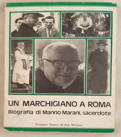 UN MARCHIGIANO A ROMA BIOGRAFIA DI MARINO MARANI SACERDOTE